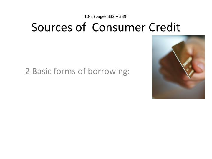 10 3 pages 332 339 sources of consumer credit
