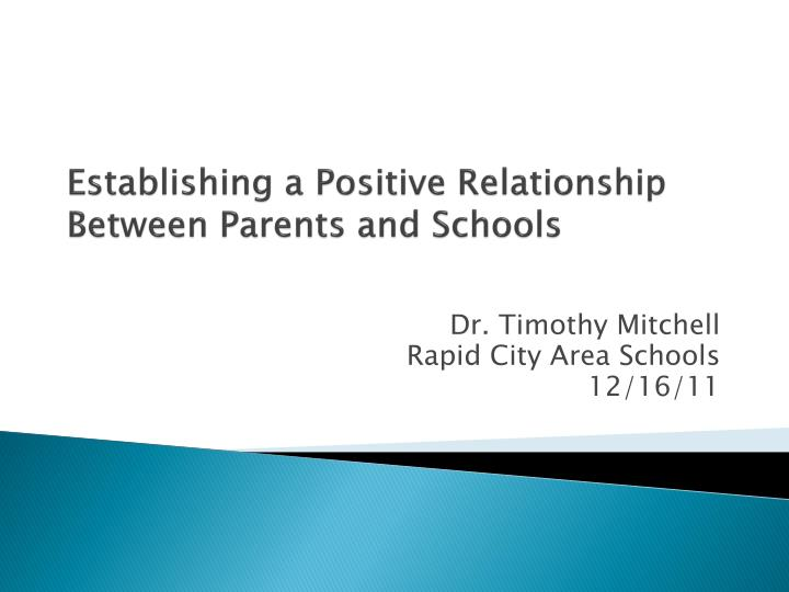 Establishing a positive relationship b etween parents and schools
