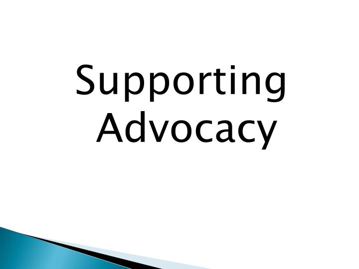 Supporting Advocacy