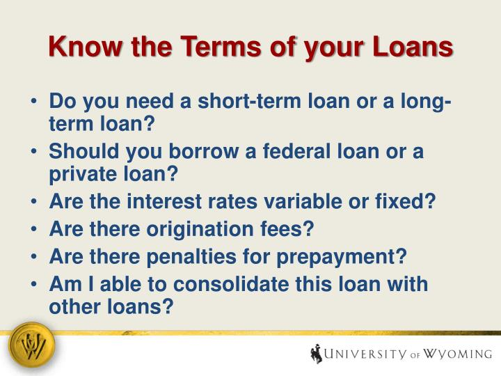 Know the Terms of your Loans