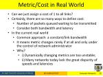 metric cost in real world