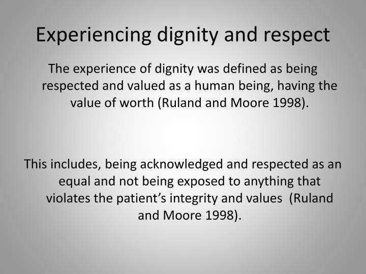 Experiencing dignity and respect