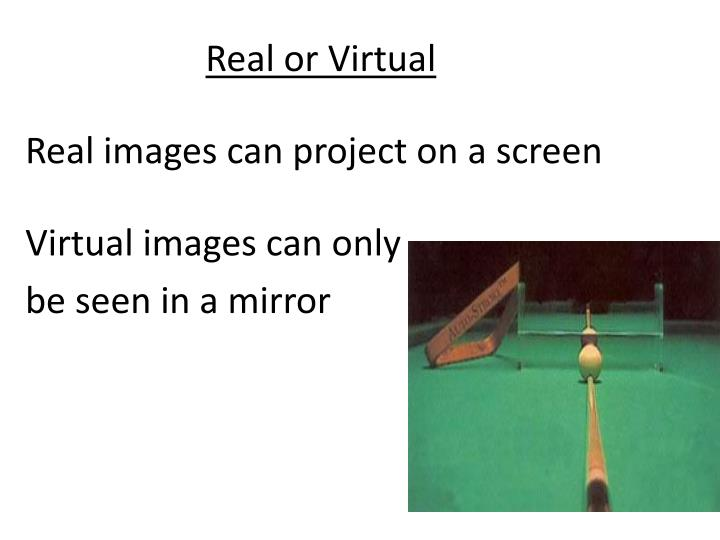 Real or Virtual