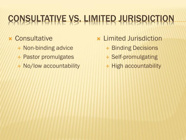 Consultative Vs. Limited Jurisdiction