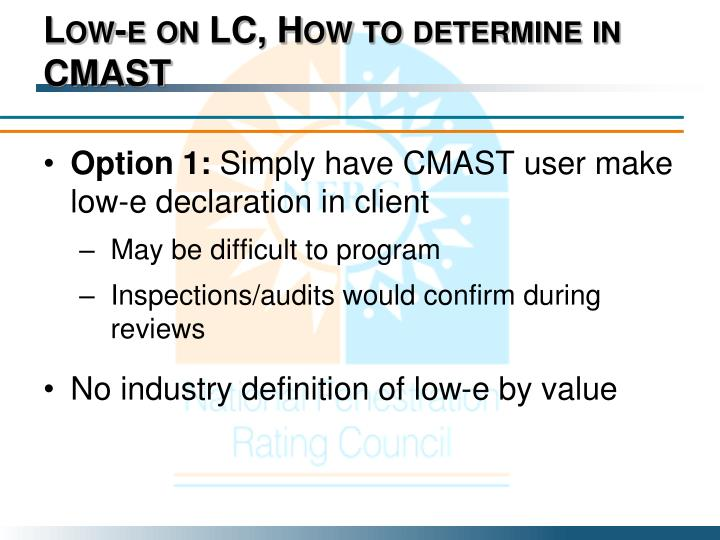Low-e on LC, How to determine in CMAST