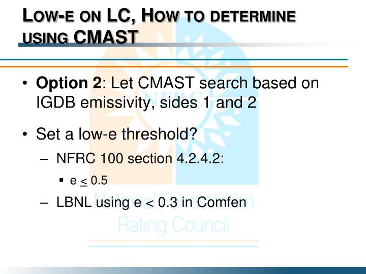 Low-e on LC, How to determine using CMAST