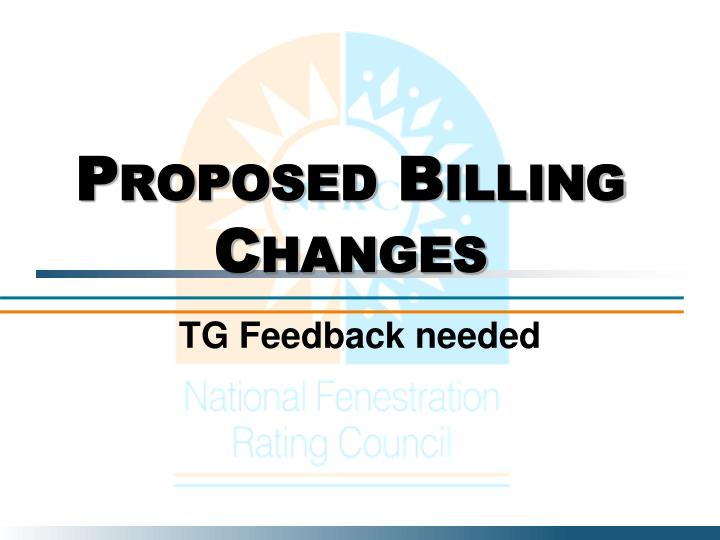 Proposed Billing Changes