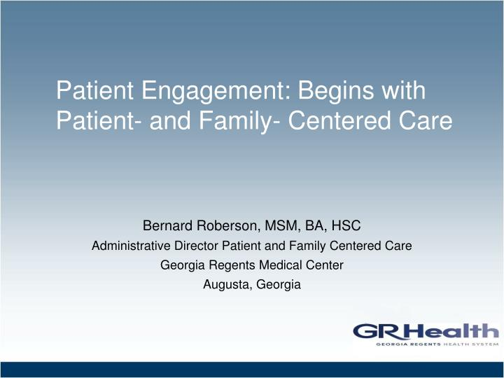 Patient engagement begins with patient and family centered care