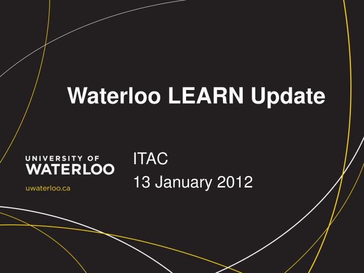Waterloo learn update