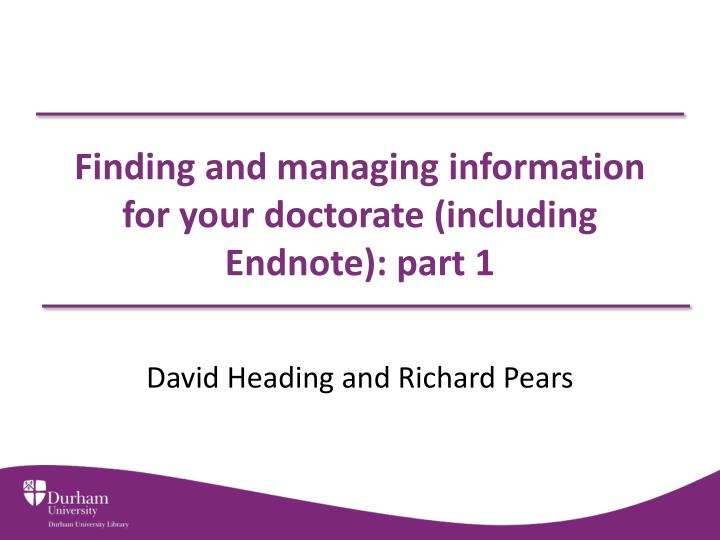 Finding and managing information for your doctorate including endnote part 1