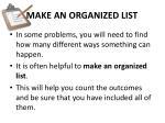 make an organized list