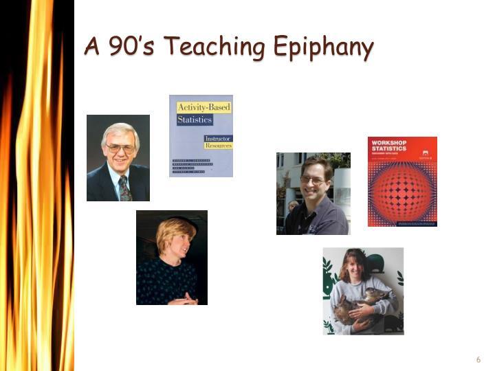 A 90's Teaching Epiphany