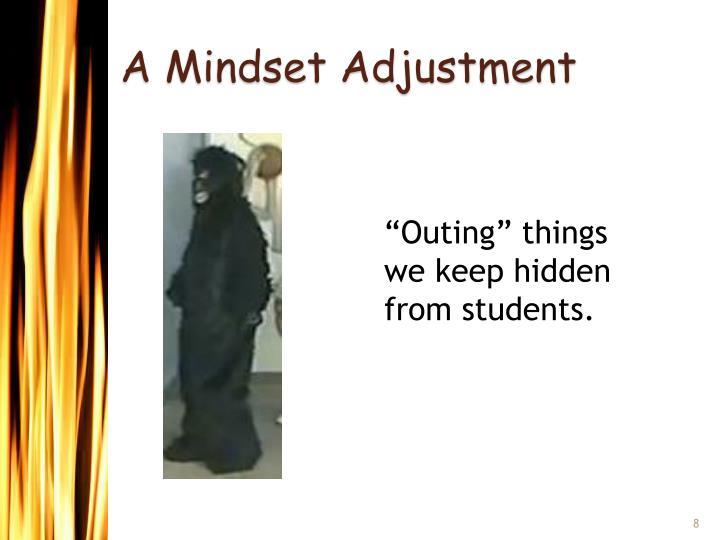 A Mindset Adjustment
