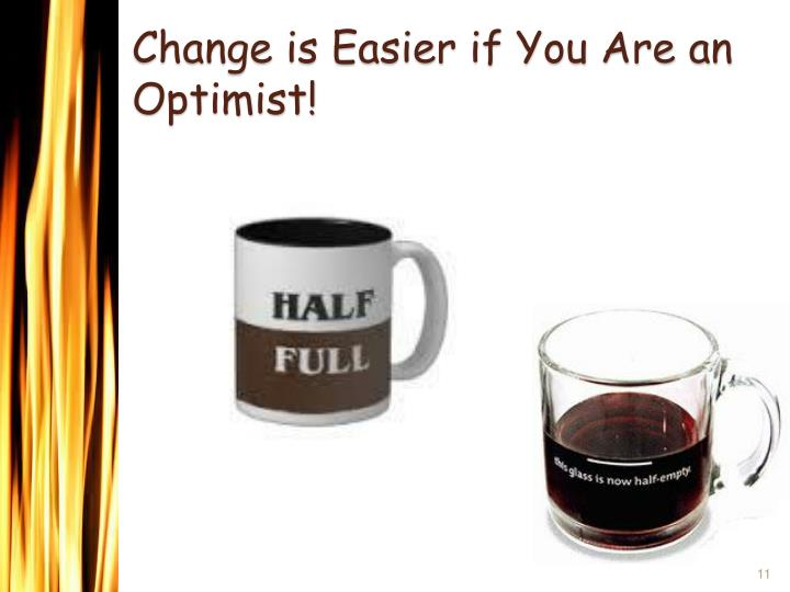 Change is Easier if You Are an Optimist!