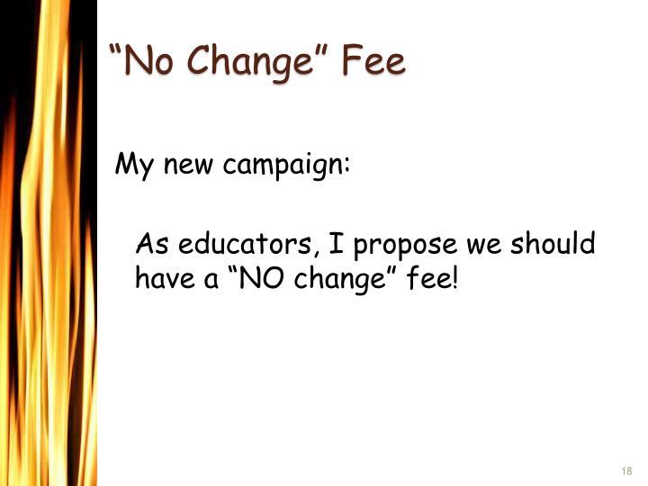 """No Change"" Fee"