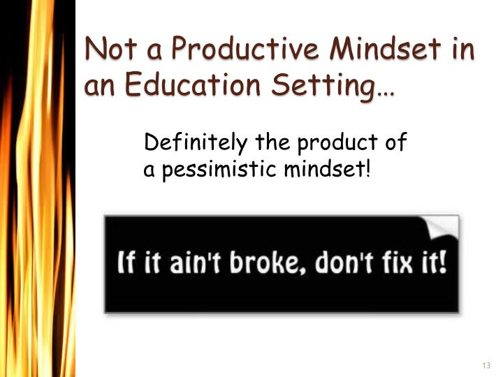 Not a Productive Mindset in an Education Setting…