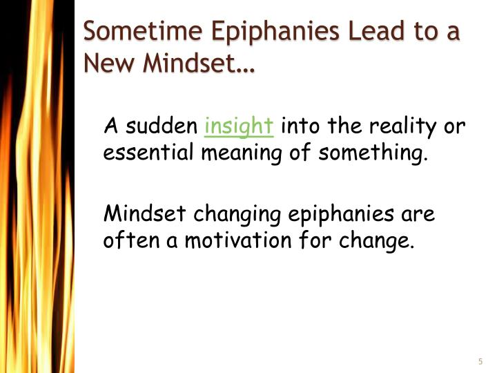 Sometime Epiphanies Lead to a New Mindset…