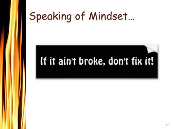 Speaking of Mindset…