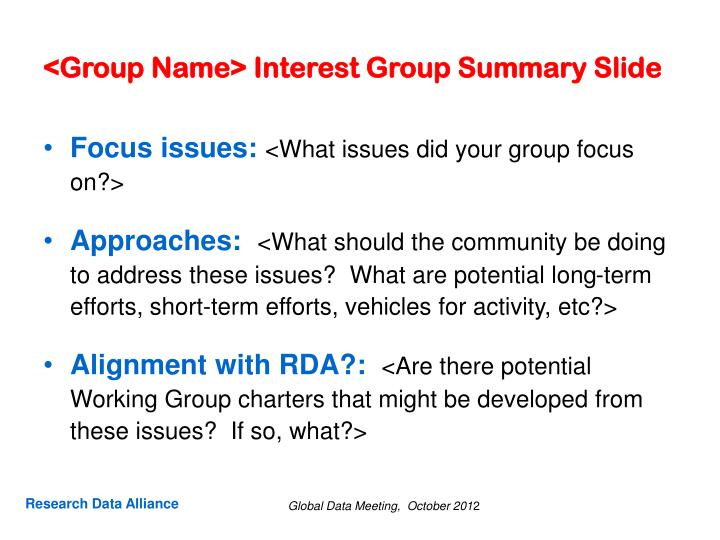 <Group Name> Interest Group Summary Slide