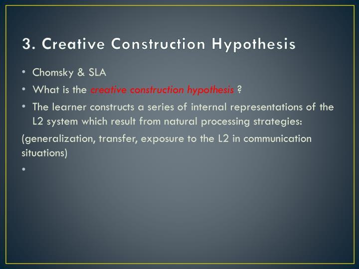 3. Creative Construction Hypothesis