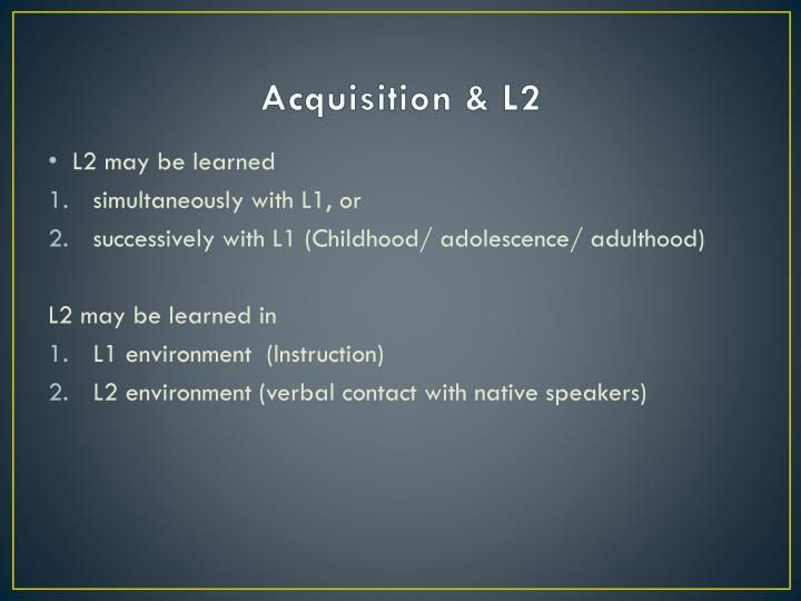 Acquisition & L2