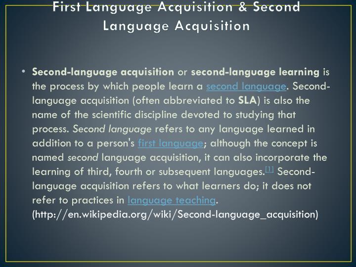 First Language Acquisition & Second Language Acquisition