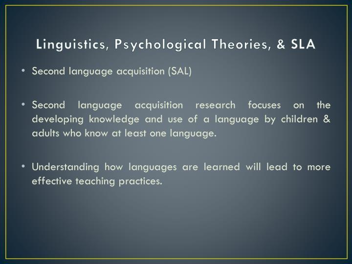Linguistics, Psychological Theories, & SLA