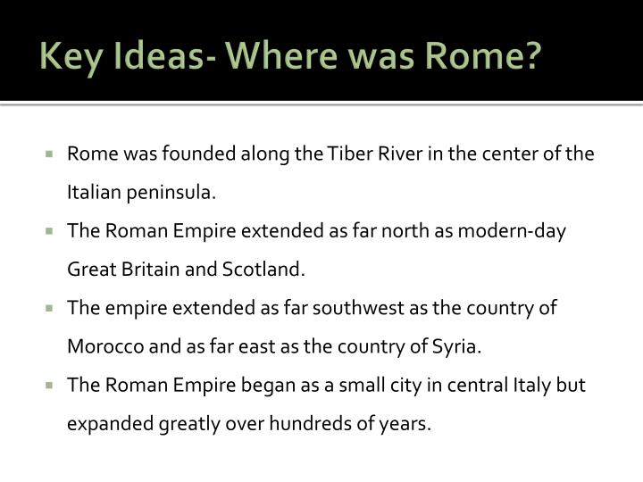 Key Ideas- Where was Rome?