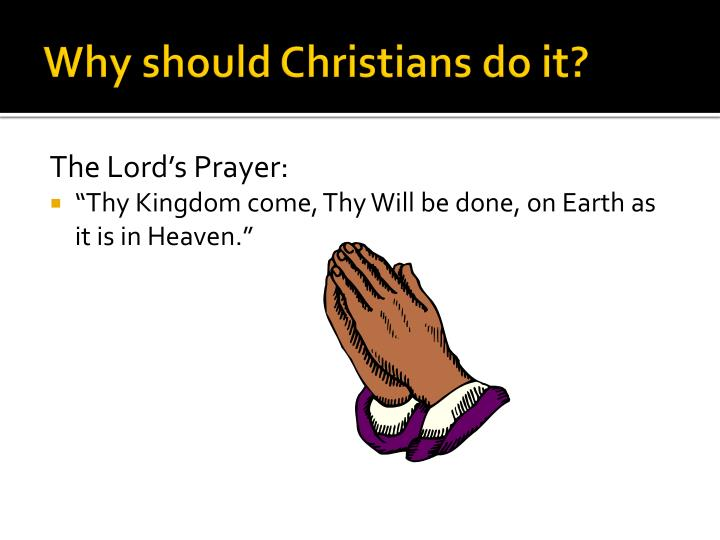 Why should Christians do it?
