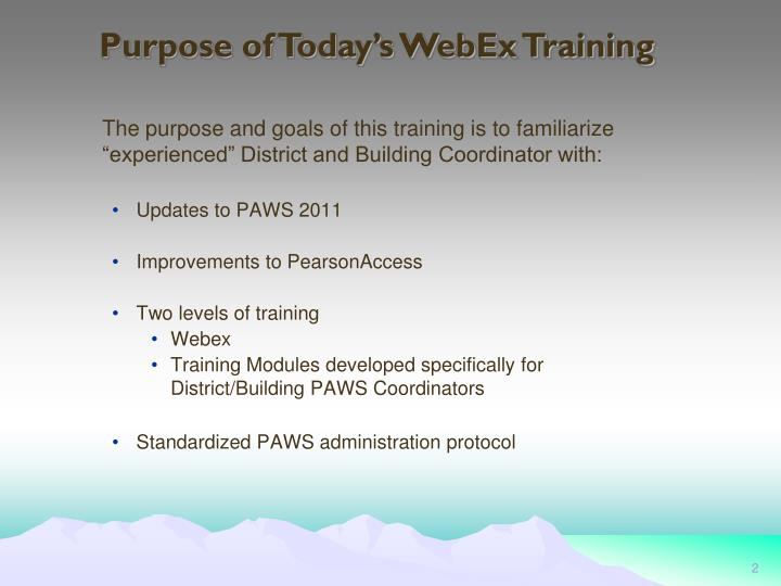 Purpose of Today's WebEx Training