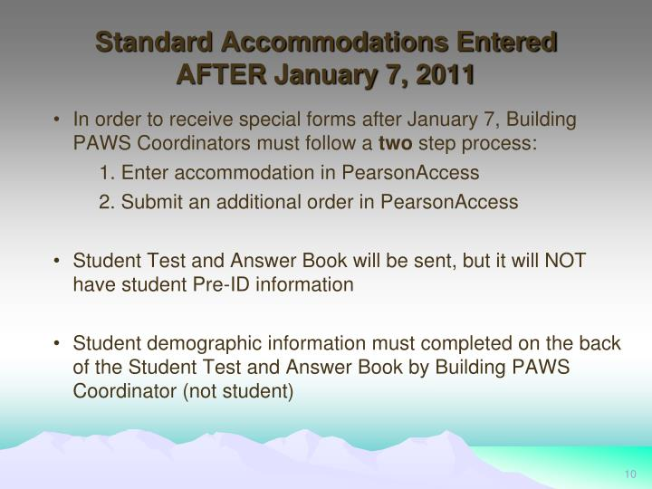 Standard Accommodations Entered