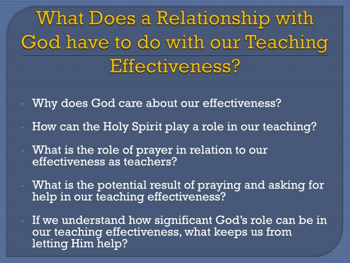 What does a relationship with god have to do with our teaching effectiveness