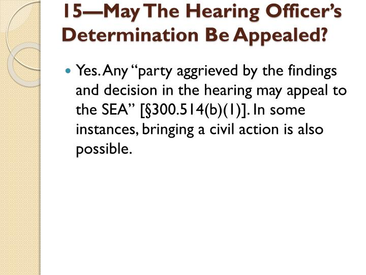15—May The Hearing Officer's Determination Be Appealed?