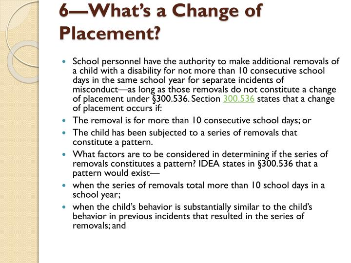 6—What's a Change of Placement?