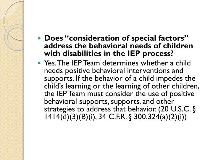 """Does """"consideration of special factors"""" address the behavioral needs of children with disabilities in the IEP process?"""