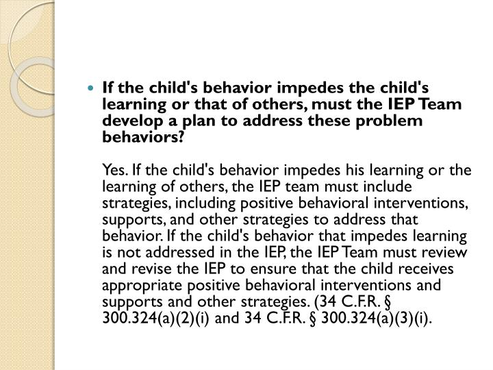 If the child's behavior impedes the child's learning or that of others, must the IEP Team develop a plan to address these problem behaviors?