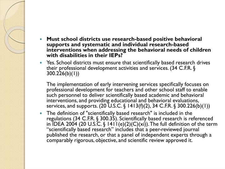 Must school districts use research-based positive behavioral supports and systematic and individual research-based interventions when addressing the behavioral needs of children with disabilities in their IEPs?