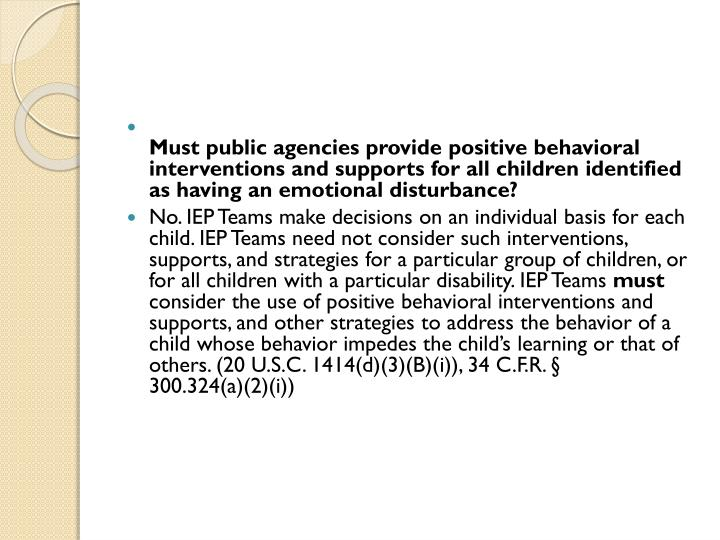 Must public agencies provide positive behavioral interventions and supports for all children identified as having an emotional disturbance?