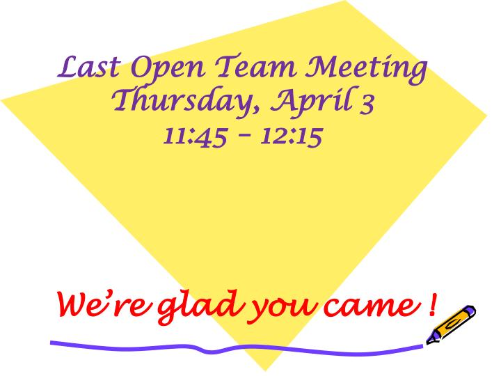 Last Open Team Meeting