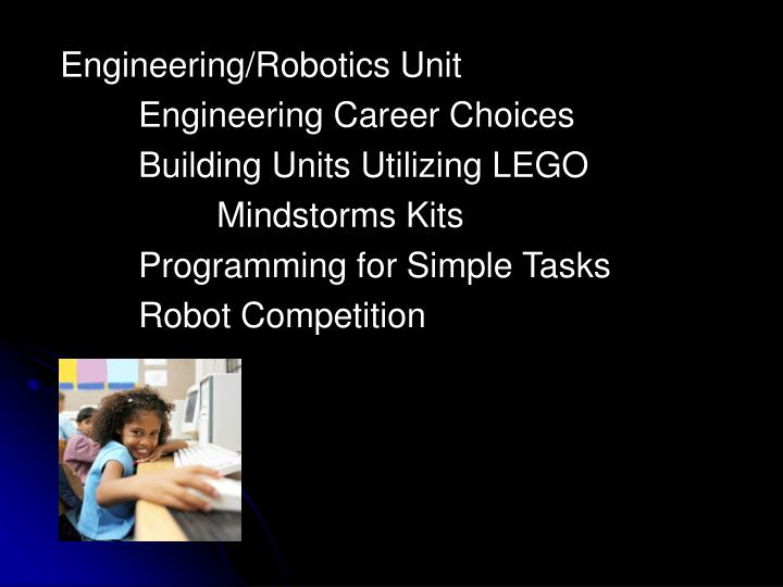 Engineering/Robotics Unit
