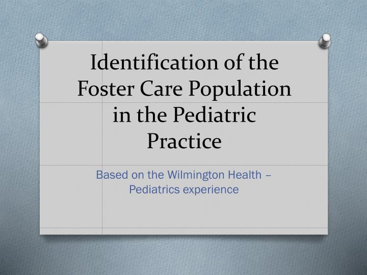 Identification of the foster care population in the pediatric practice
