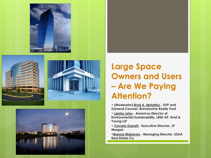Large space owners and users are we paying attention