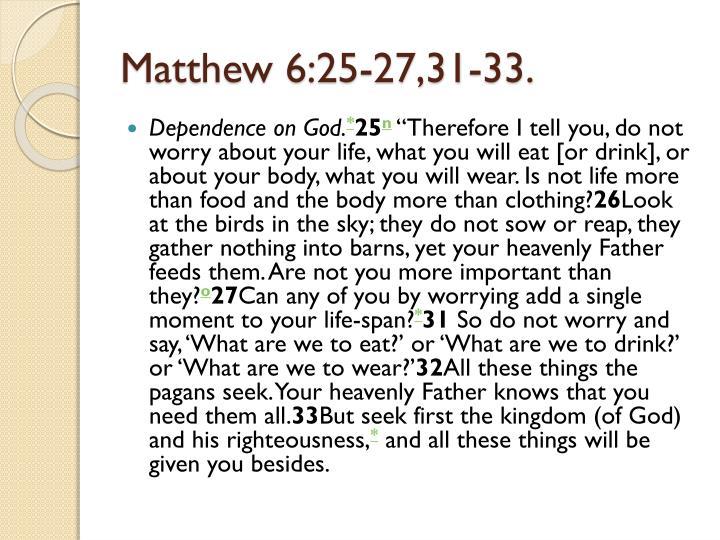 Matthew 6:25-27,31-33.
