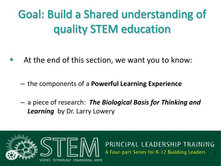 Goal build a shared understanding of quality stem education