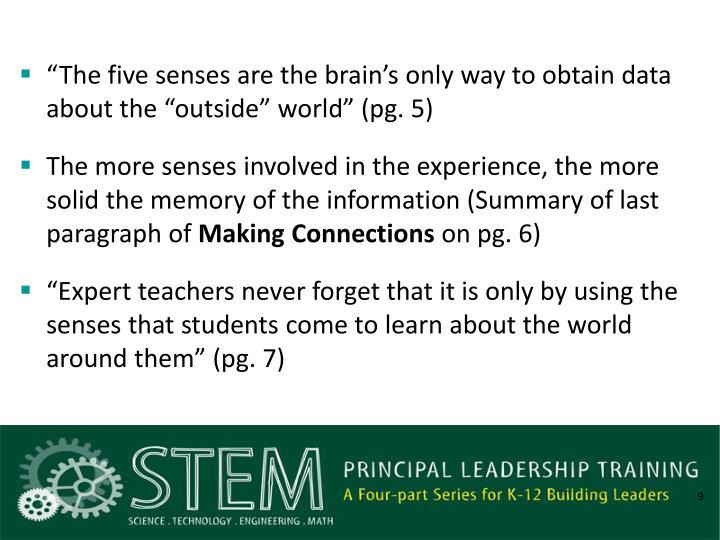 """The five senses are the brain's only way to obtain data about the ""outside"" world"" (pg. 5)"