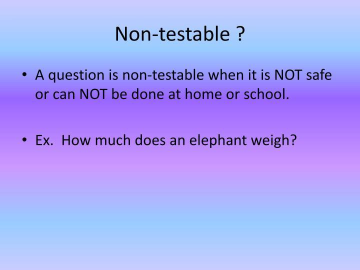 Non-testable ?