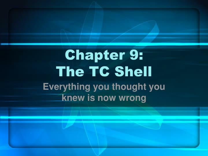 Chapter 9 the tc shell
