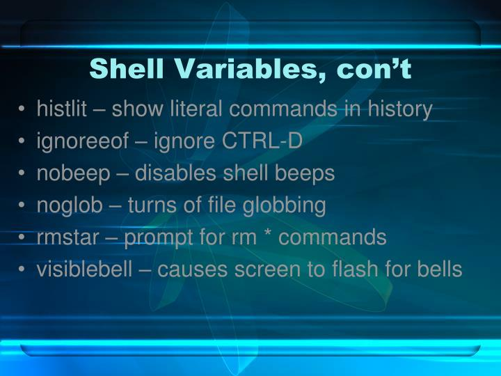 Shell Variables, con't
