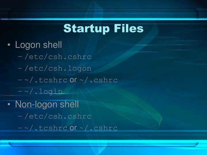 Startup Files