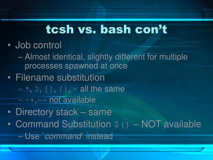 tcsh vs. bash con't